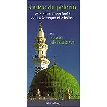 Guide du pèlerin aux sites importants de La Mecque et de Médine