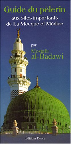 Guide du plerin aux sites importants de La Mecque et de Mdine