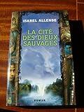 [La ]cité des dieux sauvages / Isabel Allende | Allende, Isabel (1942-...). Auteur