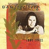 Songtexte von Dan Fogelberg - Love Songs