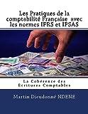 Telecharger Livres Les Pratiques de la comptabilite Francaise avec les normes IFRS et IPSAS (PDF,EPUB,MOBI) gratuits en Francaise