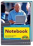 Notebook - leichter Einstieg für Senioren - leicht verständlich erklärt, viele Bilder: Starten, Windows, Schreiben, E-Mail, Internet, mobil...