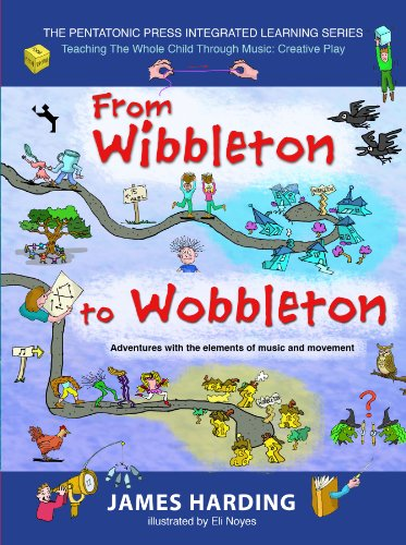 From Wibbleton to Wobbleton: Adventures with the Elements of Music and Movement (The Pentatonic Press Integrate) por James Harding