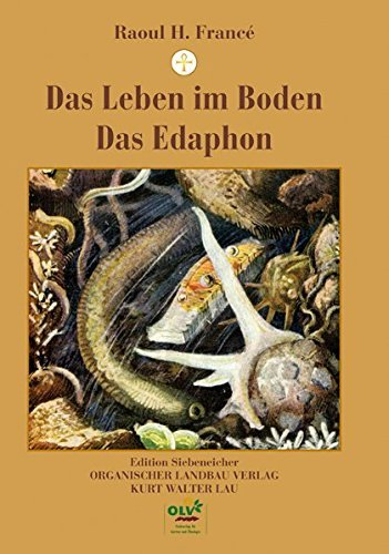 Das Leben im Boden/Das Edaphon: Untersuchungen zur Ökologie der bodenbewohnenden Mikroorganismen by Raoul H. Francé (2012-04-11)