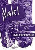 Espagnol Tle Bac pro Vale ! B1 : Livre du professeur