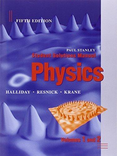Student Solutions Manual to accompany Physics, 5e by David Halliday (2001-10-10)