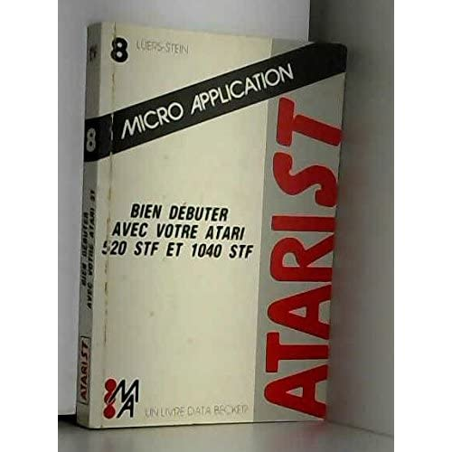 Bien débuter avec votre Atari 520 STF et 1040 STF (Atari ST.)