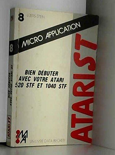 Bien débuter avec votre Atari 520 STF et 1040 STF (Atari ST.) par Pascal Hausmann, Michael Stein, Rainer Lüers (Broché)