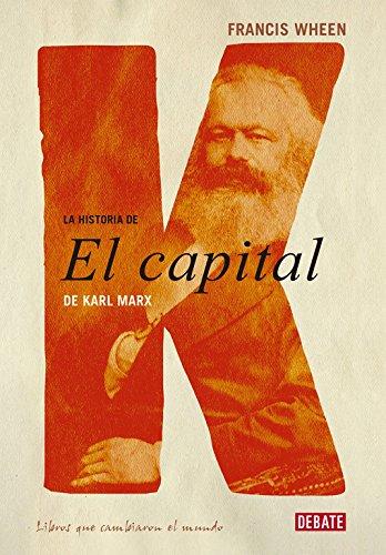 La historia de El Capital de Karl Marx (10 LIBROS QUE CAMBIARON EL MUNDO) por Francis Wheen