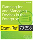 Exam Ref 70-398 Planning for and Managing Devices in the Enterprise: Exam Ref 7039 Plan Mana D