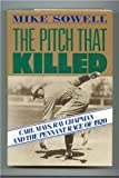 The Pitch That Killed by Mike Sowell (1989-09-01)