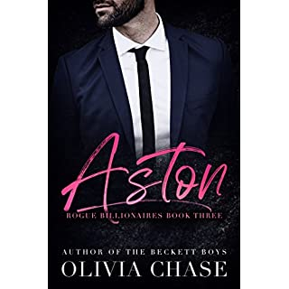 ASTON (Rogue Billionaires, Book Three)