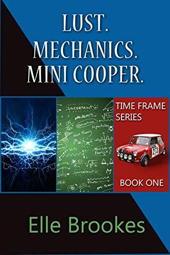 Lust. Mechanics. Mini Cooper. (Time-Frame Series Book 1) (English Edition) (Brooke Mini)