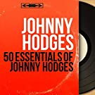 50 Essentials of Johnny Hodges (Mono Version)