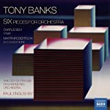 Tony Banks: Six Pieces For Orchestra by Charlie Siem (2012-04-12)