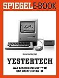 Yestertech - Was gestern Zukunft war und heute Alltag ist: