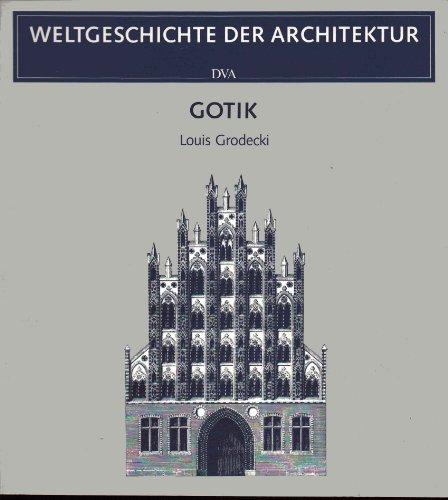 Weltgeschichte der Architektur . Gotik / Louis Grodecki. [Aus d. Ital. übertr. von Madeleine...