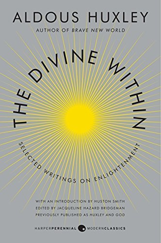 The Divine Within: Selected Writings on Enlightenment (P.S.) by Aldous Huxley (2013-07-02)