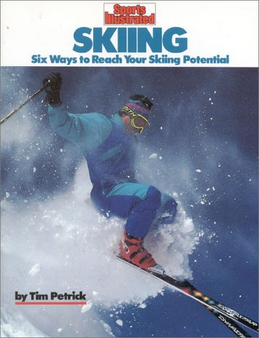 Skiing: Six Ways to Reach Your Skiing Potential (Sports Illustrated Winner's Circle Books) por Tim Petrick