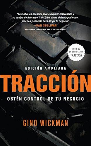 Traccion: Obtan Control de Tu Negocio por Gino Wickman