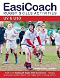 EasiCoach Rugby Skills Activities: U9-U10 (Easicoach Rugby Skills Curriculum)