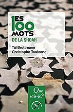 Les 100 mots de la Shoah de Tal Bruttmann;Christophe Tarricone