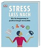 Stress lass nach: Wie Sie Anspannung in positive Energie verwandeln