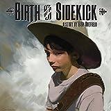 Image de Birth of a Sidekick (Sidekick Chronicles Book 1) (English Edition)