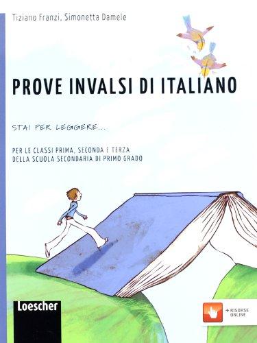 Prove INVALSI di italiano. Stai per leggere. Per la Scuola media. Con espansione online
