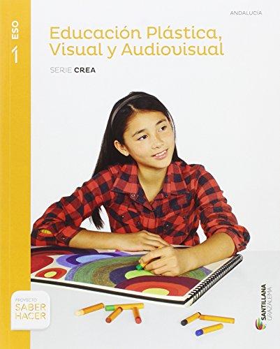 Educacion plastica visual y audiovisual serie crea 1 eso saber hacer