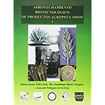 Aprovechamiento biotecnologico de productos agropecuarios / Biotechnology Use for Agricultural Products