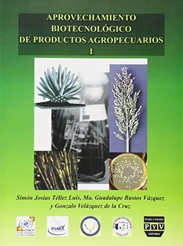 Aprovechamiento biotecnologico de productos agropecuarios / Biotechnology Use for Agricultural Products: 1