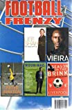 FOOTBALL FRENZY - 5 book pack: A Season on the Brink by Guillem Blague, Mourinho by Patrick Barclay, Autobiography by Peter Shilton, My Autobiography by Viera and My Idea of Fun by Lee Sharpe