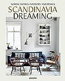 Scandinavia Dreaming : Nordic Homes, Interiors and Design.: 2
