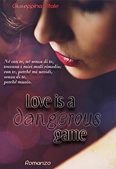 Love is a dangerous game di [Vitale, Giuseppina]