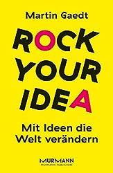 Rock Your Idea. Mit Ideen die Welt verändern