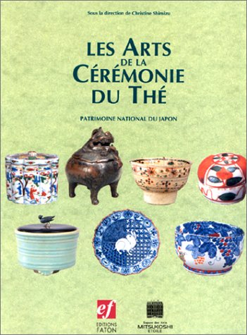 Les arts de la crmonie du th : Patrimoine national du Japon
