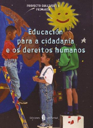 Gulliver-1. Educación para a cidadania e os dereitos humanos: Gulliver-1. Educación para a cidadanía e os dereitos humanos (Proxecto Gulliver. Educación y libro escolar. Gallego)