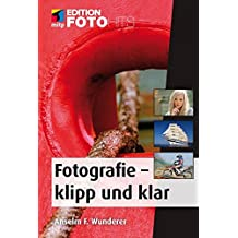 Fotografie - klipp und klar (mitp Edition FotoHits)