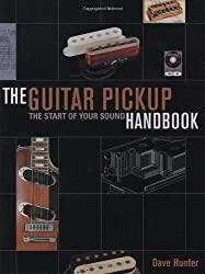 The Guitar Pickup Handbook: The Start of Your Sound