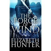 The Force of Wind: Elemental Mysteries Book Three (English Edition)