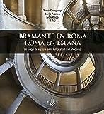 Bramante en Roma. Roma en España.: Un juego de espejos en la temprana edad moderna