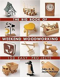The Big Book of Weekend Woodworking (Big Book of ... Series)