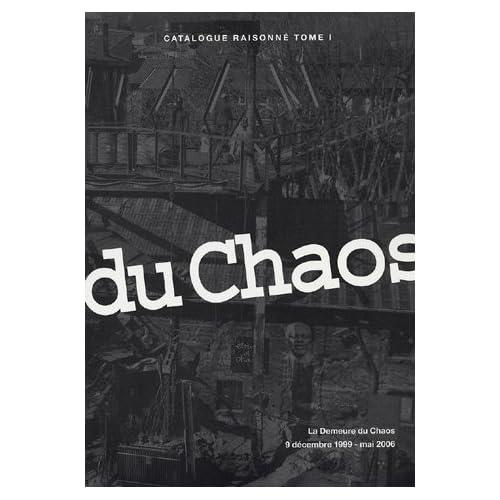 La Demeure du Chaos, 9 décembre 1999 - mai 2006 : Catalogue raisonné Tome 1