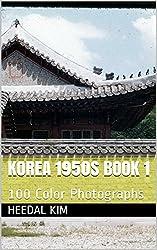 Korea 1950s Book 1: 100 Color Photographs (English Edition)
