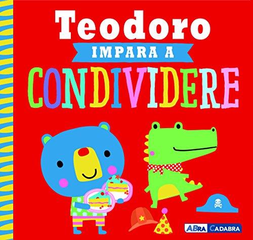 scaricare ebook gratis Teodoro impara a condividere. Ediz. a colori PDF Epub