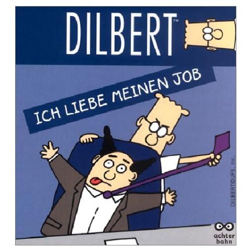 Dilbert: Ich liebe meinen Job!