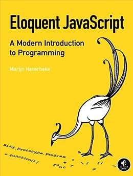 Eloquent JavaScript: A Modern Introduction to Programming von [Haverbeke, Marijn]
