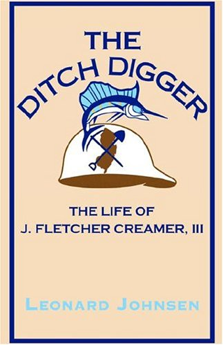 3 Creamer (The Ditch Digger - The Life Of J. Fletcher Creamer III)