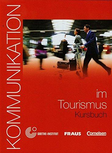 Kommunikation im Beruf - Für alle Sprachen: B1/B2 - Kommunikation im Tourismus: Kursbuch mit Glossar auf CD-ROM